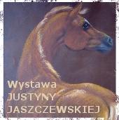 Wystawa Justyny Jaszczewskiej